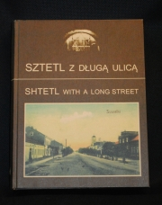 SZTETL Z DŁUGĄ ULICĄ -  SHTETL WITH A LONG STREET